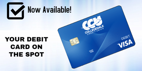 Now Available!  Your Debit Card on the spot.